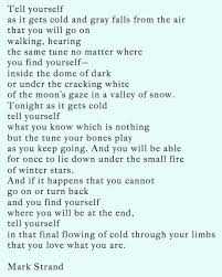 Mark Strand, Lines for Winter -- one of my absolute favorite poems ... via Relatably.com