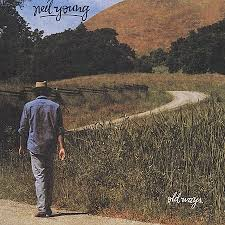 <b>Neil Young</b> - <b>Old</b> Ways | Releases, Reviews, Credits | Discogs