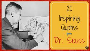 20 quotes to inspire you on Dr. Seuss' birthday - Holy Kaw! via Relatably.com