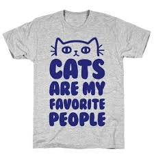 <b>Cats Are My Favorite</b> People T-Shirt | LookHUMAN | Cat tee shirts ...