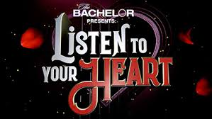 The Bachelor Presents: <b>Listen to Your Heart</b> - Wikipedia