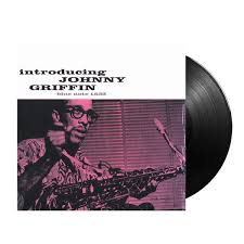 <b>Introducing Johnny Griffin</b>