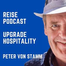 Upgrade Hospitality - der Reise Podcast für Hotellerie und Tourismus