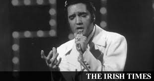 An Irishman's Diary about <b>Elvis Presley</b> and '<b>If</b> I Can Dream'