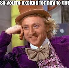 Meme Maker - So you're excited for him to get home huh?.......Why ... via Relatably.com
