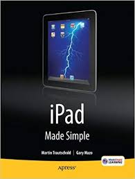 iPad Made Simple: <b>Gary Mazo</b>, <b>Martin Trautschold</b>, MSL Made ...