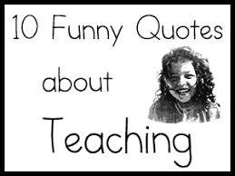 Funny Teacher Quotes. QuotesGram