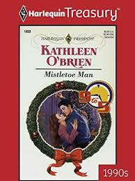 <b>Mistletoe Man</b> (Nine to Five) by <b>Kathleen O'Brien</b>