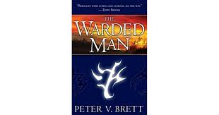 The <b>Warded Man</b> (Demon Cycle, #1) by Peter V. Brett