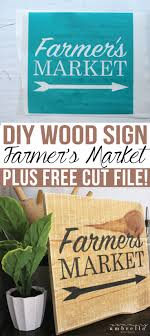 diy farmers market wood sign plus svg cut file the summery create this super easy diy farmers market wood sign just a few simple supplies