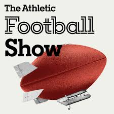 The Athletic Football Show: A show about the NFL
