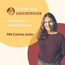 Zünde dein Leuchtfeuer - Der Musiker-Mindset-Podcast mit Corinna Jacke
