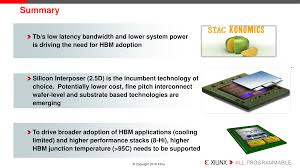 hot chips memory vendors discuss ideas for future memory one interesting point made by xilinx in their presentation was that as you d expect for stacking components heat is an issue the farther down the stack