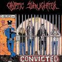 Convicted album by Cryptic Slaughter