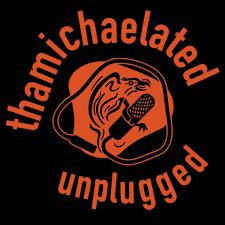 thamichaelated unplugged