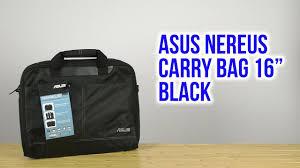 """Распаковка <b>Asus Nereus</b> Carry <b>Bag 16</b>"""" Black 90-XB4000BA00010 ..."""