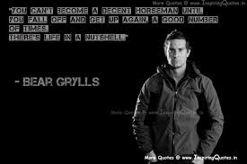 Bear Grylls Inspirational Quotes, Motivational Thoughts and ... via Relatably.com
