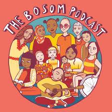 The Bosom Podcast