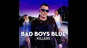 <b>Bad Boys Blue</b> - Killers - New Single - Video - YouTube