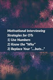 motivational interviewing strategies for ots potential an ot 3 motivational interviewing strategies that occupational therapists can use today in their practice