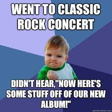 """Went to classic rock concert Didn't hear,""""now here's some stuff ... via Relatably.com"""