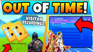 Fortnite VISITOR RECORDINGS: Out of Time/Overtime ...