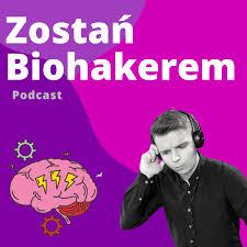 Zostań Biohakerem Podcast