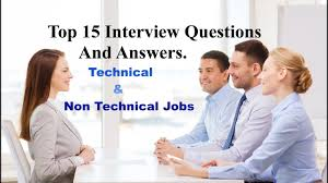 top interview questions and answers for technical non top 15 interview questions and answers for technical non technical jobs