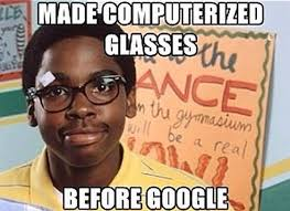 Image - 558364] | Google Glass | Know Your Meme via Relatably.com