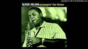 <b>Oliver Nelson</b> - <b>Screamin</b>' the Blues - YouTube