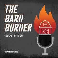 The BarnBurner Podcast Network