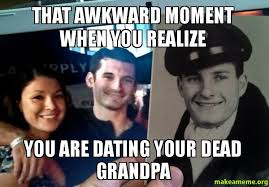 That awkward moment when you realize you are dating your dead ... via Relatably.com