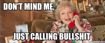 Betty White Callin' Bullshit via Relatably.com