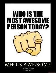 Image - 64390] | Who's Awesome? You're Awesome! / Sos Groso ... via Relatably.com