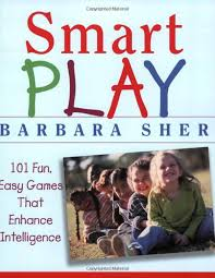 barbara sher smart play 101 fun easy games that enhance intelligence