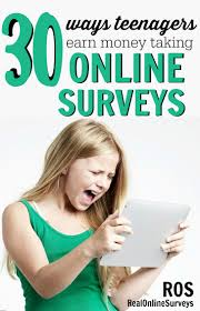 ways teenagers earn money online surveys joining survey sites for teenagers is one of the easiest ways to earn money for giving