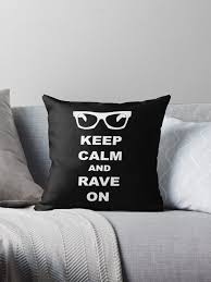 """""""<b>Keep Calm and Rave</b> On - Buddy Holly"""" Throw Pillow by ..."""
