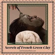 Secrets of <b>French Green Clay</b> - Nutritional Aesthetics™ Alliance