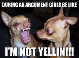 During an argument girls be like - I'm not yelling - Memes Comix ... via Relatably.com