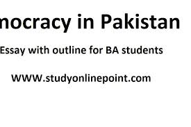 democracy in pakistan essay with outlines   online study point  democracy in pakistan essay with outlines