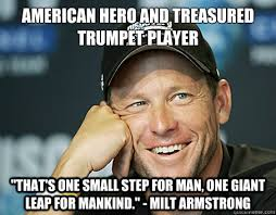 "AMerican hero and treasured trumpet player ""That's One small step ... via Relatably.com"