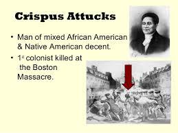 「The Boston Massacre, Crispus Attucks,」の画像検索結果