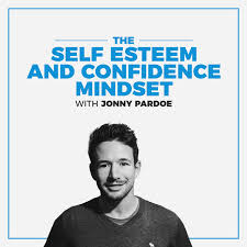 The Self Esteem and Confidence Mindset