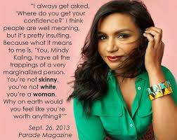 mindy-kaling-quote-confidence-beauty-redefined-e1383489207674.jpg via Relatably.com