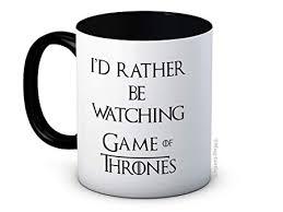 <b>I</b>'<b>d Rather Be Watching</b> Game of Thrones - High Quality Ceramic ...