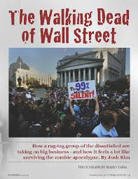 josh kim s portfolio site a magazine article in the style of the rolling stone that compares the occupy wall street movement surviving a zombie apocalypse similar to the one in
