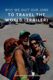 south america archives quarter for your crisis trailer why we quit our jobs to travel the world video