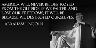 America Will Never Be Destroyed From The Outside, If We Falter And ... via Relatably.com