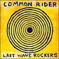 Last Wave Rockers album by Common Rider