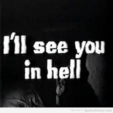 seeyouinhell-hell-grimreaper-BlackandWhite-metal-Quotes.jpg